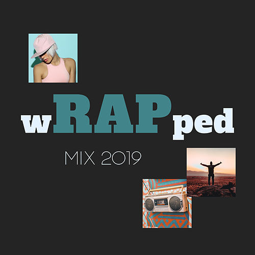 Wrapped Mix 2019: Chill Rap Playlist by Various Artists
