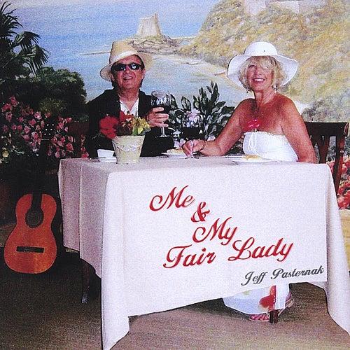 Me and My Fair Lady de Jeff Pasternak