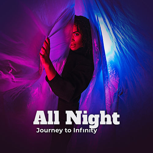 All Night - Journey to Infinity by Various Artists