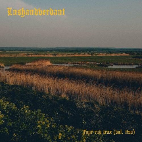 Four Rad Trax, Vol. 2 by Lushandverdant