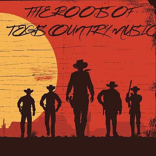 The Roots of Texas Country Music van Various Artists