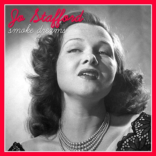 Smoke Dreams by Jo Stafford