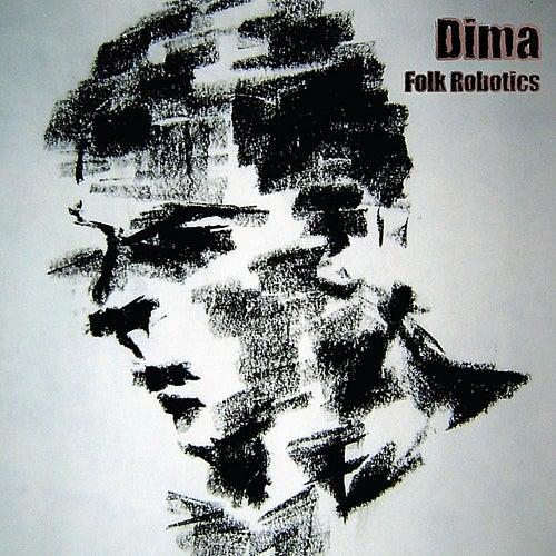 Folk Robotics by Dima