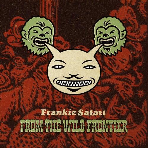 From The Wild Frontier de Frankie Safari