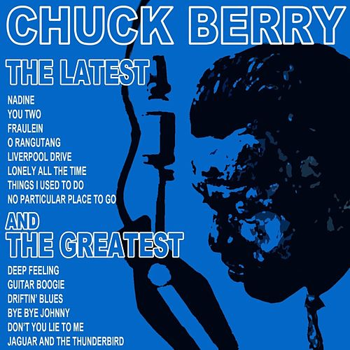 The Latest And The Greatest by Chuck Berry