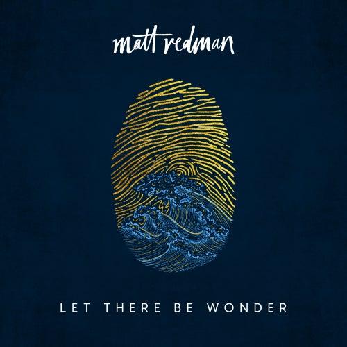 Let There Be Wonder (Live) van Matt Redman