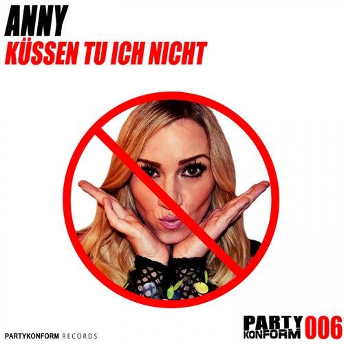 Küssen tu ich nicht by Anny