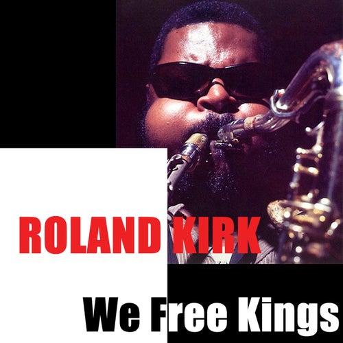 We Free Kings de Roland Kirk