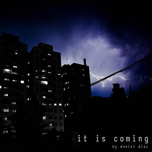 It Is Coming by Daniel Diaz