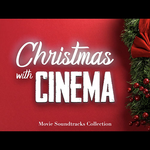 Christmas with Cinema - Movie Soundtracks Collection, Vol.1 de Various Artists