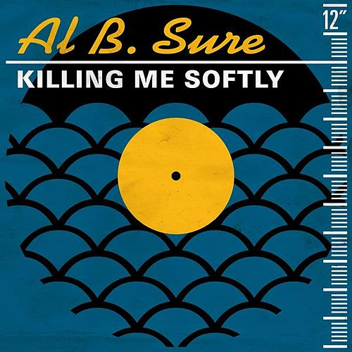 Killing Me Softly (Radio Edit) di Al B. Sure!
