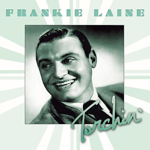 Torchin' by Frankie Laine