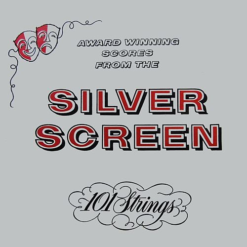 Award Winning Scores From The Silver Screen by 101 Strings Orchestra
