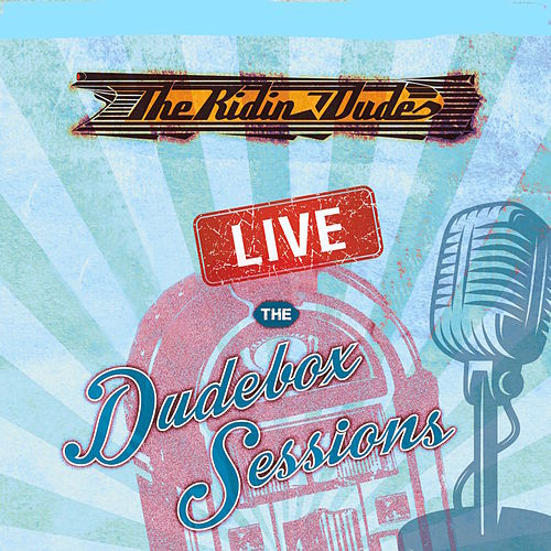 Live The Dudesbox Session by The Ridin Dudes