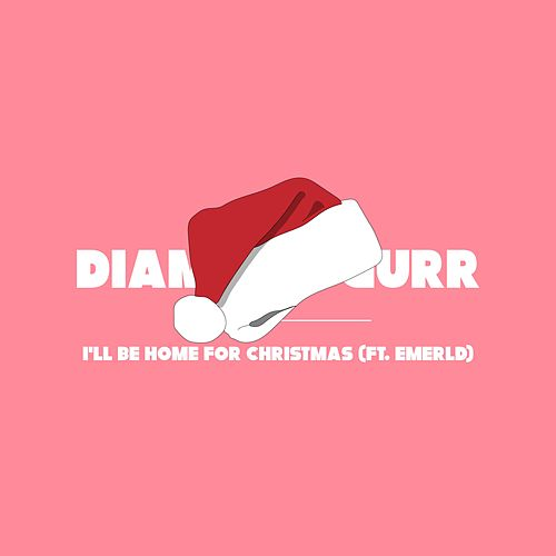 I'll Be Home for Christmas de Diamonn Gurr