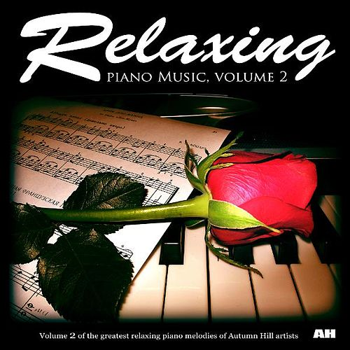 Relaxing Piano Music, Vol. 2 de Relaxing Piano Music