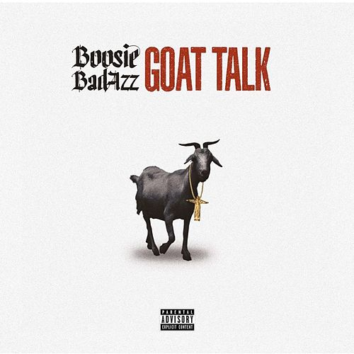 Goat Talk by Boosie Badazz