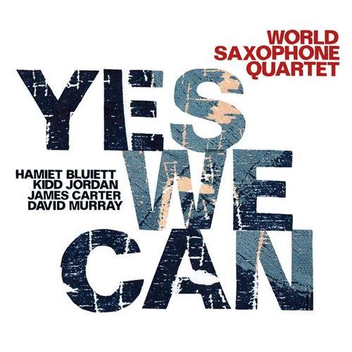 Yes We Can von World Saxophone Quartet