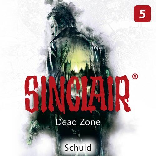 Sinclair, Staffel 1: Dead Zone, Folge 5: Schuld (Gekürzt) von John Sinclair