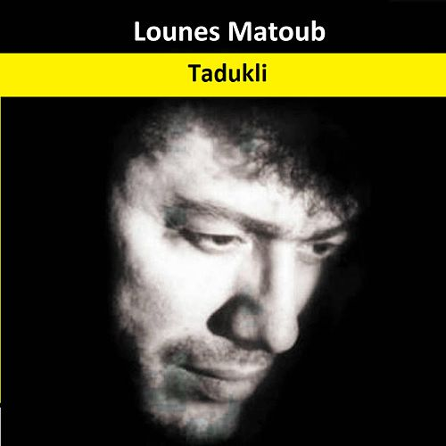 Tadukli by Lounes Matoub