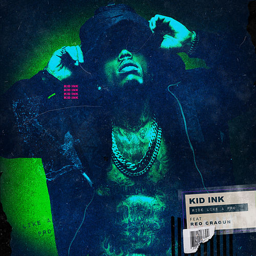 Ride Like A Pro (feat. Reo Cragun) by Kid Ink