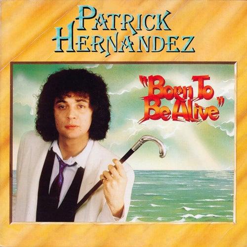 Born to Be Alive  (Mix 79 Maxi) de Patrick Hernandez