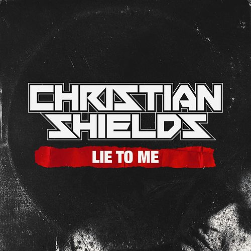 Lie to Me by Christian Shields