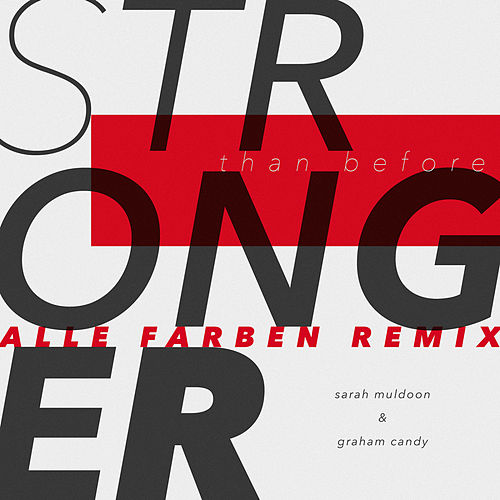 Stronger Than Before (Alle Farben Remix) von Sarah Muldoon
