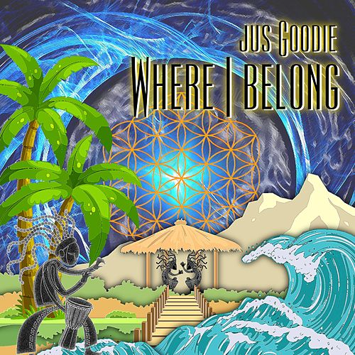 Where I Belong by Jus Goodie