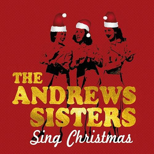 The Andrews Sisters Sing Christmas de The Andrews Sisters