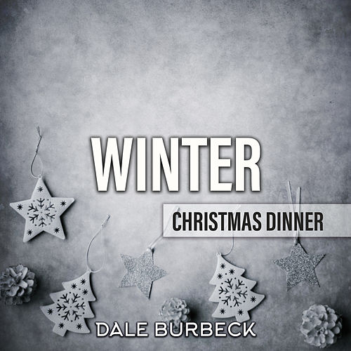 Winter Christmas Dinner de Dale Burbeck