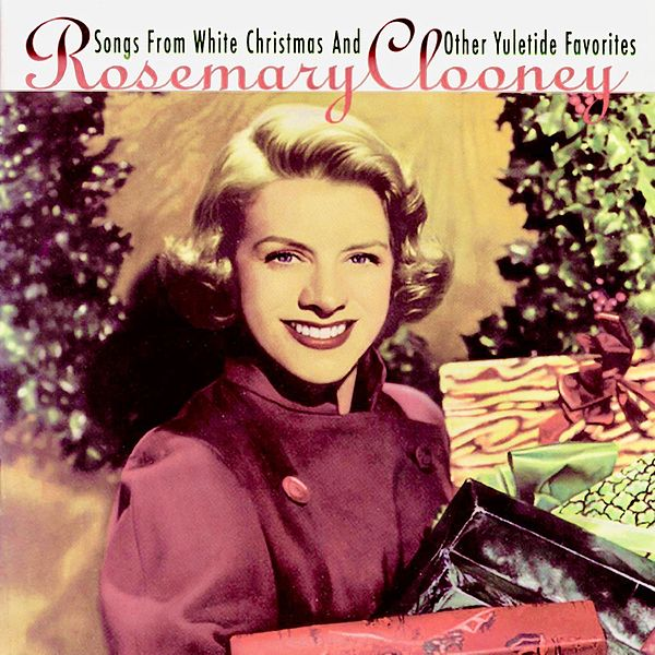Songs From A White Christmas And Other Yuletide Revola By Rosemary Clooney Napster