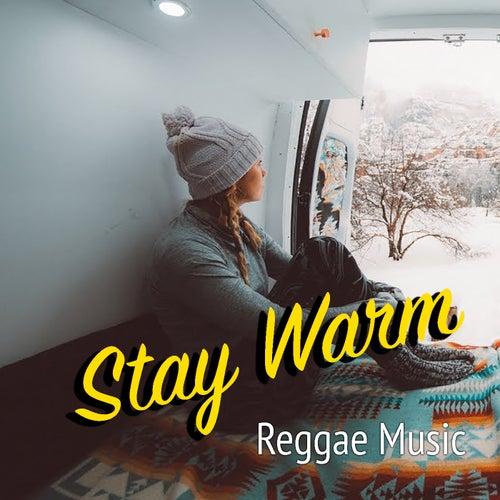 Stay Warm Reggae Music von Various Artists