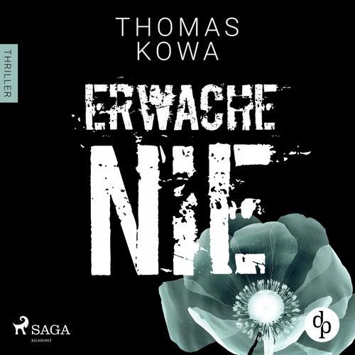 Erwache nie (Kommissar Erik Lindberg - Reihe 2) (Thriller) von Thomas Kowa