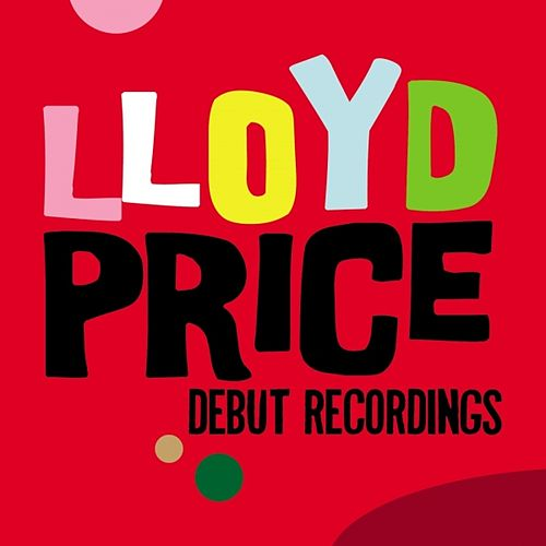Debut Recordings by Lloyd Price