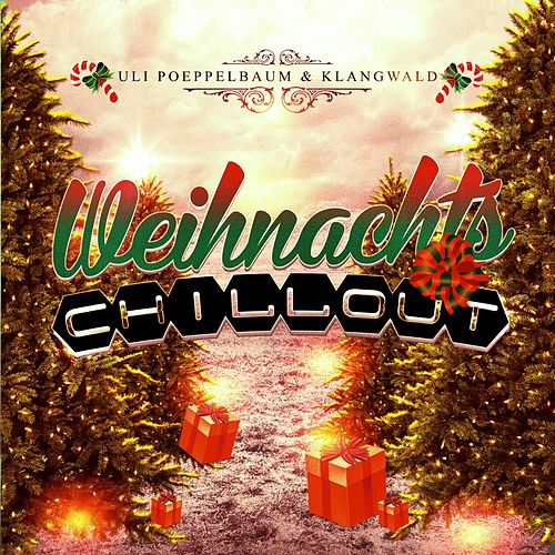 Weihnachts Chillout by Uli Poeppelbaum