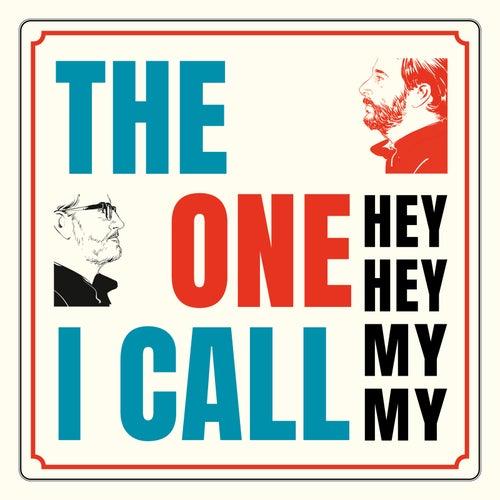 The One I Call van Hey hey my my