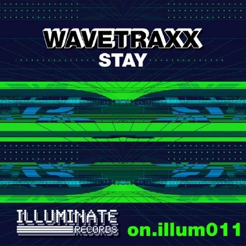 Stay by Wavetraxx
