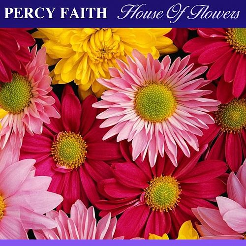 House Of Flowers (Original Soundtrack Recording) von Percy Faith