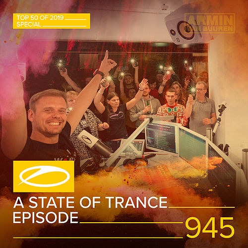 ASOT 945 - A State Of Trance Episode 945 (Top 50 Of 2019 Special) van Armin Van Buuren