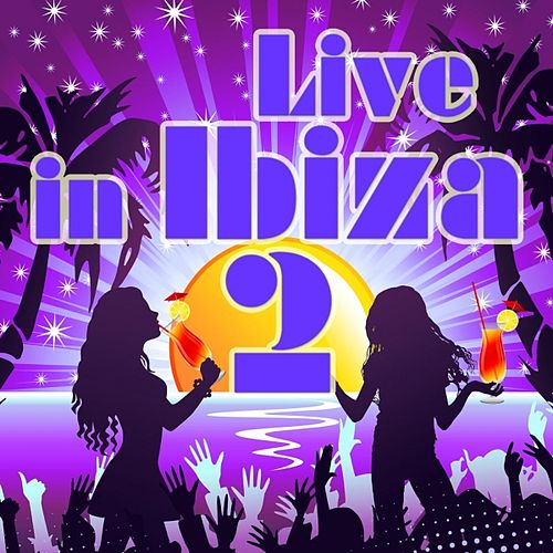 Live In Ibiza, Vol. 2 by Various Artists