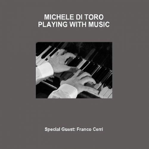 Playing With Music de Michele Di Toro