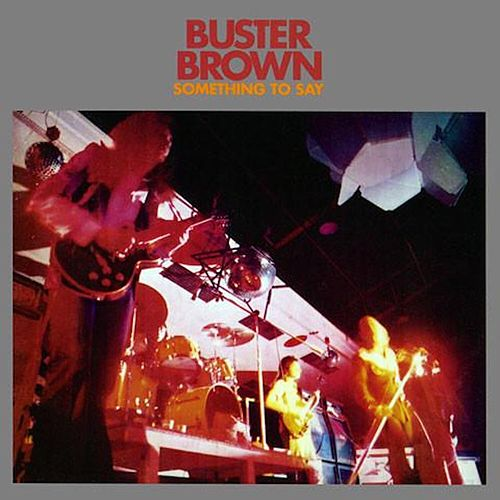 Something To Say (Remastered) by Buster Brown