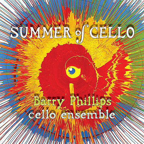 Summer of Cello by Barry Phillips