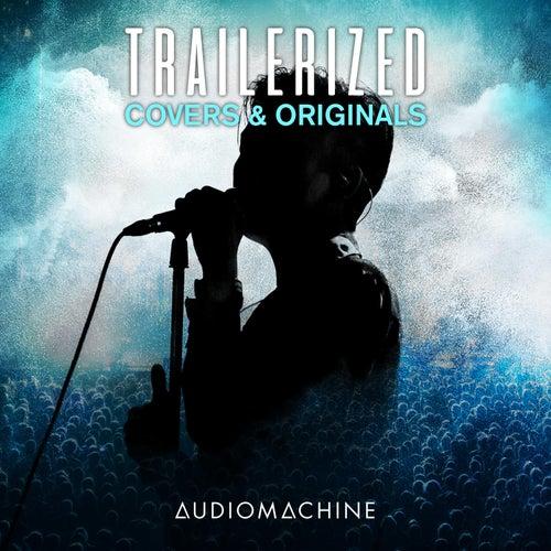 Trailerized: Covers and Originals van Audiomachine