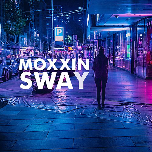 Sway by Moxxin