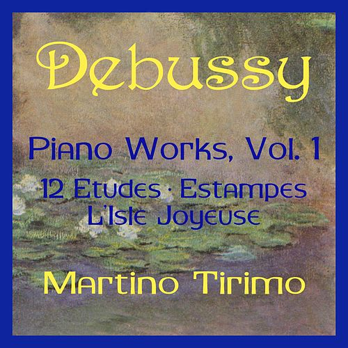 Debussy Piano Works Vol. 1 de Martino Tirimo