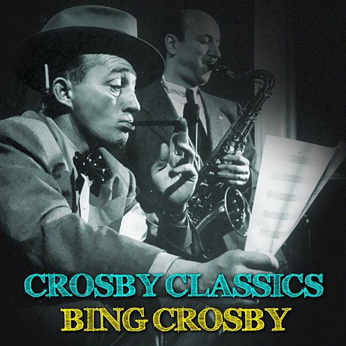 Crosby Classics von Bing Crosby