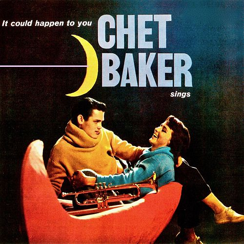 It Could Happen To You (Remastered) by Chet Baker
