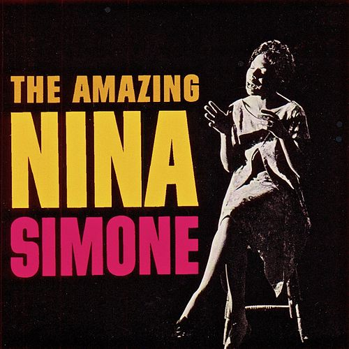 The Amazing Nina Simone (Remastered) by Nina Simone